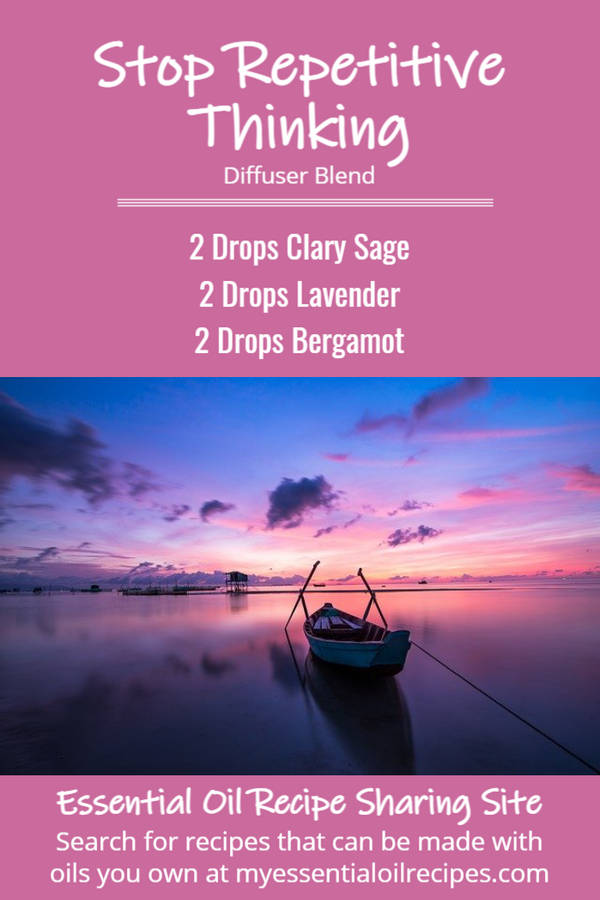 Infographic - Recipe for Stop Repetitive Thinking Diffuser Blend with Clary Sage, Lavender and Bergamot