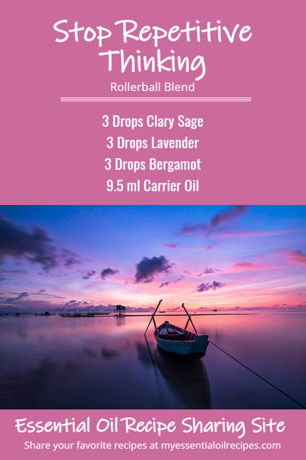 Infographic - Rollerball Recipe to Stop Repetitive Thinking with Clary Sage, Bergamot and Lavender Essential Oils