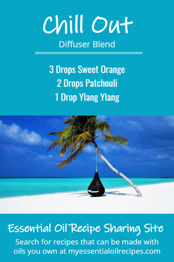 Recipe for Chill Out Blend with Sweet Orange, Patchouli and Ylang Ylang Essential Oils